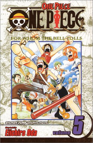 One Piece 5: For Whom the Bell Tolls (One Piece (Graphic Novels))Eiichiro Oda