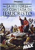 La Historia No Contada De Jesucristo [DVD]