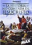 La Historia No Contada De Jesucristo...