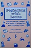 Beginning with Books: Library Programming for Infants, Toddlers, and Preschoolers