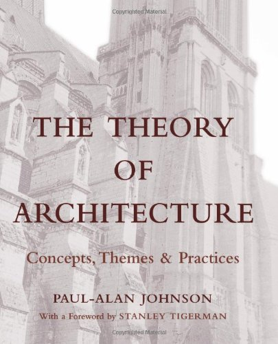 The Theory of Architecture: Concepts Themes & Practices, by Paul-Alan Johnson