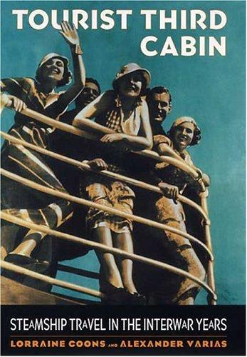 Tourist Third Cabin: Steamship Travel In The Interwar Years