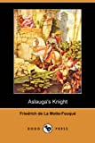 img - for Aslauga's Knight (Dodo Press) book / textbook / text book