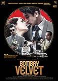 BOMBAY VELVET [BOLLYWOOD]