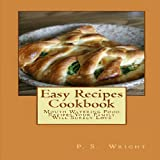 img - for Easy Recipes Cookbook: Mouth Watering Food Recipes Your Family Will Surely Love book / textbook / text book