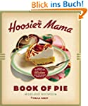 The Hoosier Mama Book of Pie: Recipes...