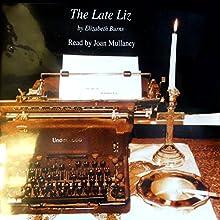 The Late Liz (       UNABRIDGED) by Elizabeth Burns Narrated by Joan Mullaney