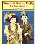 Simon & Halbig Dolls: The Artful Aspe...