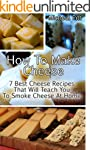 How To Make Cheese: 7 Best Cheese Rec...