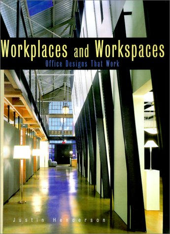 Workplaces and Workspaces: Office Spaces That Work