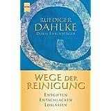 """Wege der Reinigung. Entgiften, Entschlacken, Loslassenvon """"R�diger Dahlke"""""""