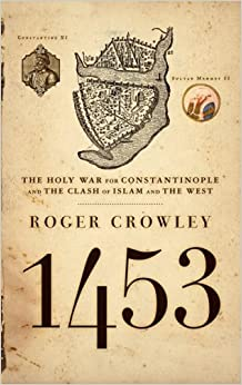 : The Holy War for Constantinople and the Clash of Islam and the West