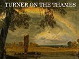 Turner on the Thames: River Journeys in the Year 1805 (0300053894) by Hill, David