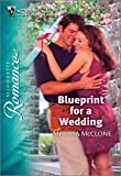 Blueprint for a Wedding (Silhouette Romance)