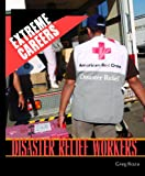 Disaster Relief Workers (Extreme Careers: Set 5)