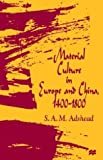 Material Culture in Europe and China, 1400-1800: The Rise of Consumerism