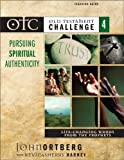 Old Testament Challenge Volume 4: Pursuing Spiritual Authenticity Teaching Guide: Life-Changing Words from the Prophets (v. 4) (0310251435) by Ortberg, John
