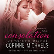 Consolation: The Consolation Duet, Volume 1 (       UNABRIDGED) by Corinne Michaels Narrated by Andi Arndt, Sebastian York