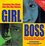 img - for Girl Boss: Running the Show Like the Big Chicks: Entrepreneurial Skills, Stories, and Encouragement for Modern Girls book / textbook / text book