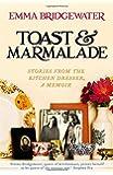 Toast & Marmalade: Stories From the Kitchen Dresser, A Memoir