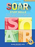 SOAR Study Skills; A Simple and Efficient System for Getting Better Grades in Less Time