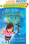 A Girl's Guide to Understanding Boys...