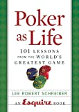 img - for Poker as Life: 101 Lessons from the World's Greatest Game (Esquire Books (Hearst)) book / textbook / text book