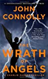 John Connolly The Wrath of Angels: A Charlie Parker Thriller (Charlie Parker Mysteries)
