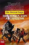 Die Drenai-Saga 7 - Die Augen von Alchazzar. - David Gemmell