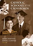 img - for Catholic Schools at the Crossroads : Survival and Transformation book / textbook / text book