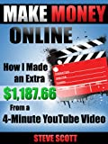 Make Money Online - How I Made an Extra $1,187.66 from a 4-Minute YouTube Video