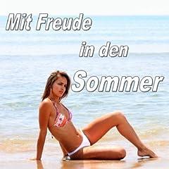 Mit Freude in den Sommer Vol. 1 Songtitel: Schluss, aus und vorbei Songposition: 1 Anzahl Titel auf Album: 25 veröffentlicht am: 16.04.2012