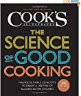 The Science of Good Cooking (Cook's Illustrated Cookbooks) by The Editors of America's Test Kitchen and Guy Crosby Ph.D (Oct 1, 2012)
