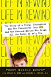 Life in Rewind: The Story of a Young Courageous Man Who Persevered Over OCD and the Harvard Doctor Who Broke All the Rules to Help Him