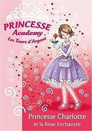 Princesse Charlotte et la rose enchantée