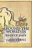 AROUND THE WORLD in Eighty Days: New Edition