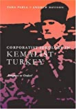Corporatism in Kemalist Turkey: Progress or Order? (Modern Intellectual and Political History of the Middle East)