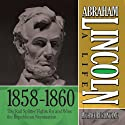 Abraham Lincoln: A Life 1859-1860: The 'Rail Splitter' Fights For and Wins the Republican Nomination