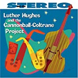 Green Dolphin Street - Luther Hughes & The Cannonb...