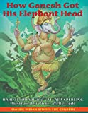 How Ganesh Got His Elephant Head
