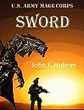 U.S. Army Mage Corps: SWORD