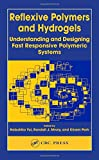 img - for Reflexive Polymers and Hydrogels: Understanding and Designing Fast Responsive Polymeric Systems book / textbook / text book