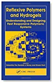 Reflexive Polymers and Hydrogels: Understanding and Designing Fast Responsive Polymeric Systems