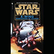Star Wars: The X-Wing Series, Volume 9: Starfighters of Adumar | [Aaron Allston]