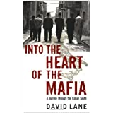 Into the Heart of the Mafia: A Journey Through the Italian Southby David Lane