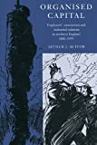 img - for Organised Capital: Employers' Associations and Industrial Relations in Northern England, 1880-1939 by Arthur J. McIvor (2002-06-20) book / textbook / text book