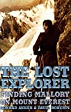 img - for The Lost Explorer : Finding Mallory On Mount Everest book / textbook / text book