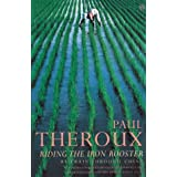 Riding the Iron Rooster: By Train Through Chinaby Paul Theroux