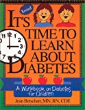 img - for It's Time to Learn About Diabetes: A Workbook on Diabetes for Children, Revised Custom Edition for Eli Lilly book / textbook / text book
