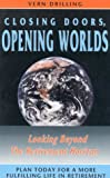 img - for Closing Doors, Opening Worlds: Plan Today for a More Fulfilling Life in Retirement book / textbook / text book
